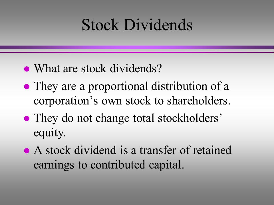 Objective 1 Account for stock dividends.