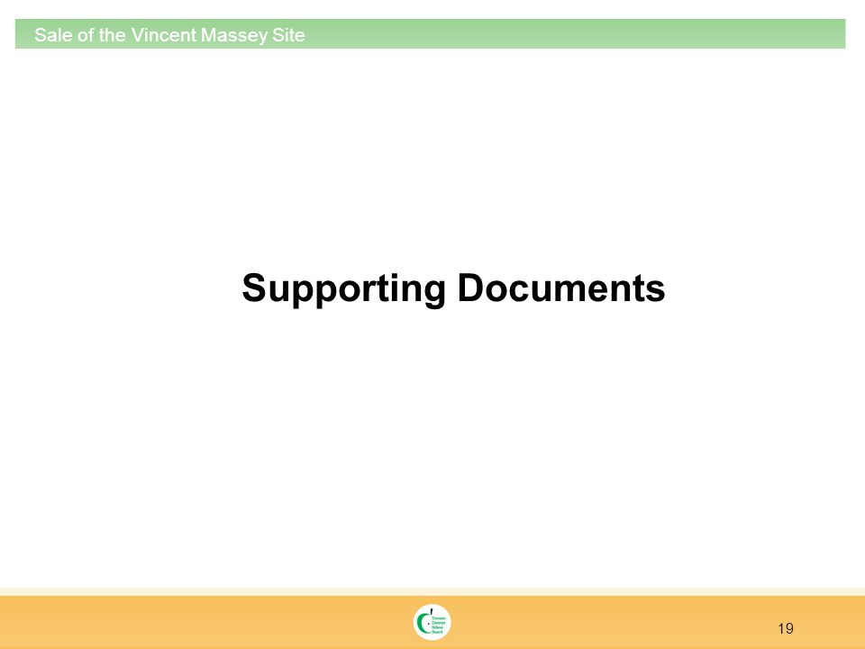 Supporting Documents 19 Sale of the Vincent Massey Site