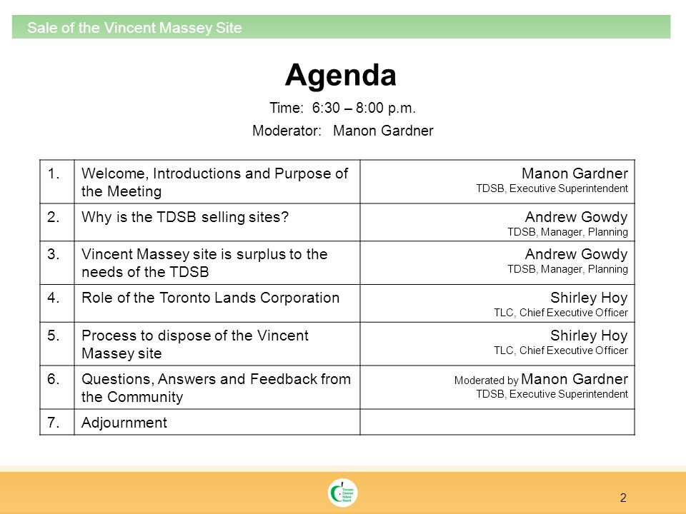 Agenda 2 Sale of the Vincent Massey Site 1.Welcome, Introductions and Purpose of the Meeting Manon Gardner TDSB, Executive Superintendent 2.Why is the