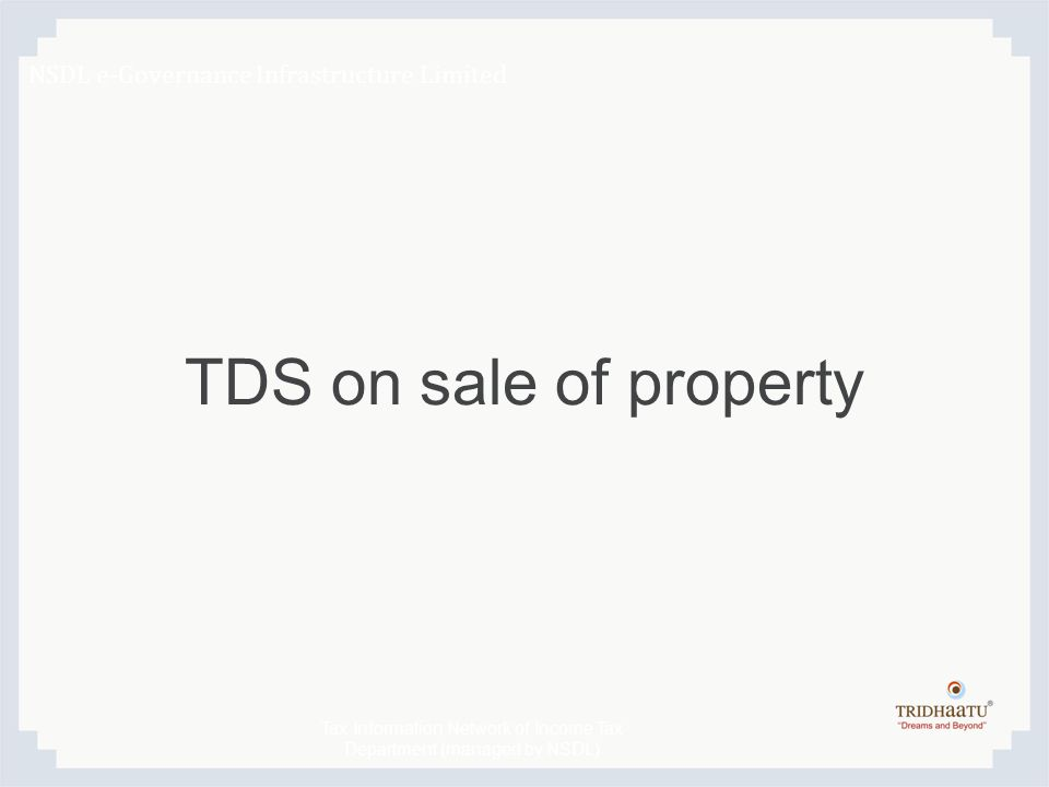 TDS on sale of property NSDL e-Governance Infrastructure Limited Tax Information Network of Income Tax Department (managed by NSDL)