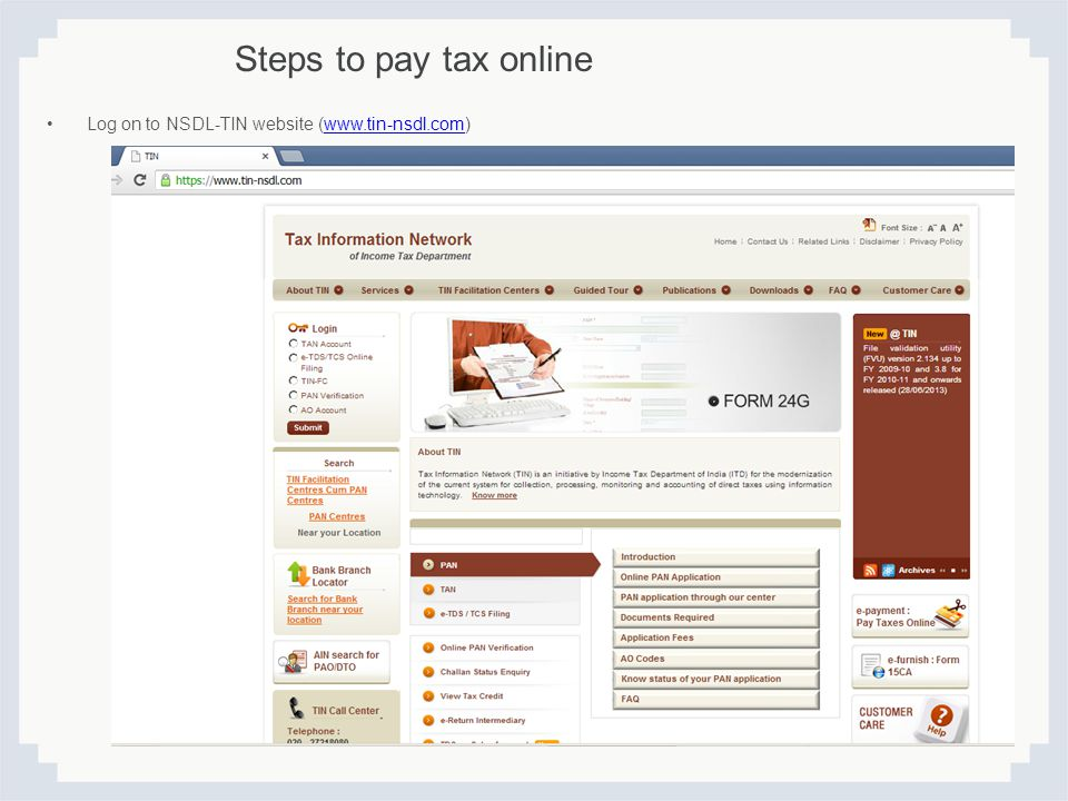 Steps to pay tax online Log on to NSDL-TIN website (www.tin-nsdl.com)www.tin-nsdl.com