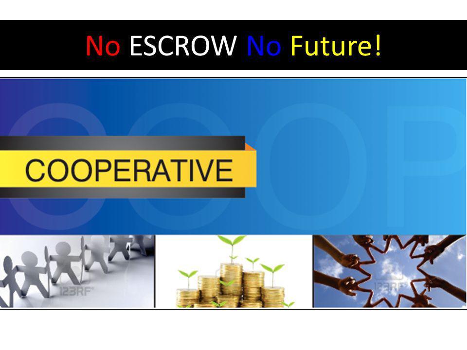 No ESCROW No Future!
