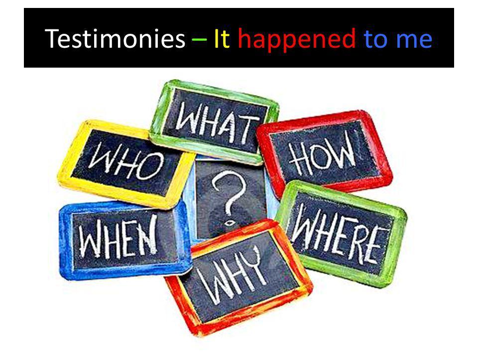 Testimonies – It happened to me