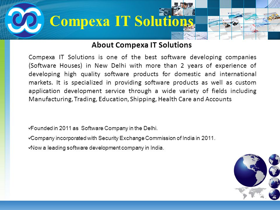 Founded in 2011 as Software Company in the Delhi. Company incorporated with Security Exchange Commission of India in 2011. Now a leading software deve