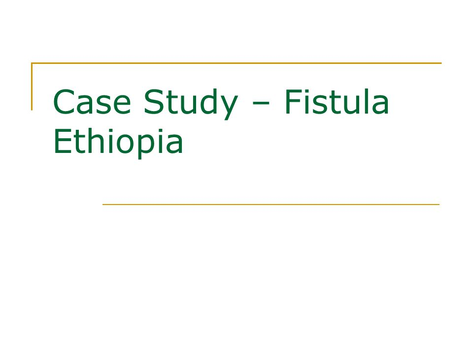 Case Study – Fistula Ethiopia