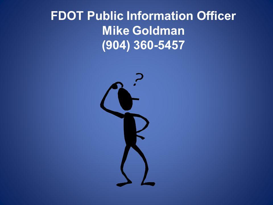 FDOT Public Information Officer Mike Goldman (904) 360-5457