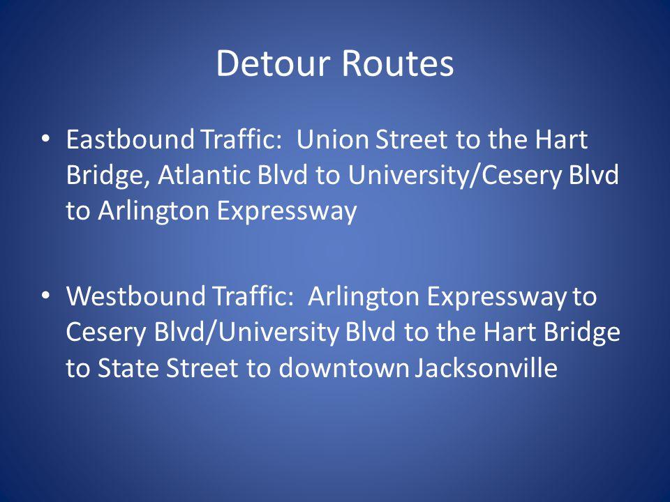 Eastbound Traffic: Union Street to the Hart Bridge, Atlantic Blvd to University/Cesery Blvd to Arlington Expressway Westbound Traffic: Arlington Expre
