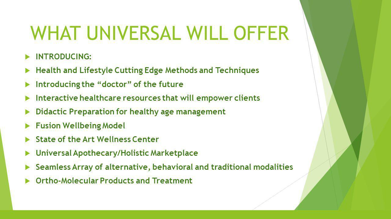 GOAL STATEMENT Universal Community Services, LLC., through its foundational approach to wellness will empower and prepare people for healthy age management.
