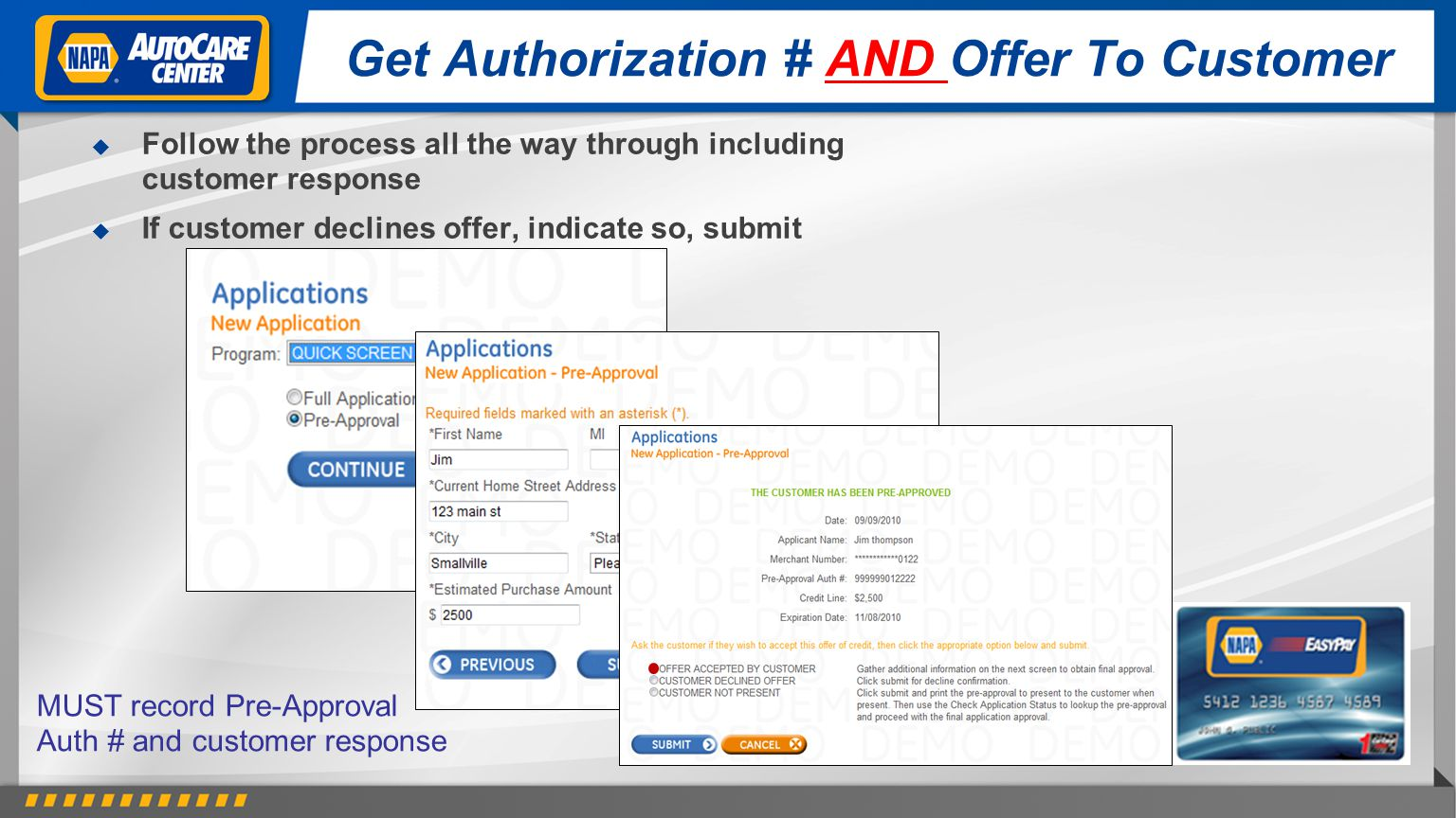Get Authorization # AND Offer To Customer Follow the process all the way through including customer response If customer declines offer, indicate so, submit MUST record Pre-Approval Auth # and customer response