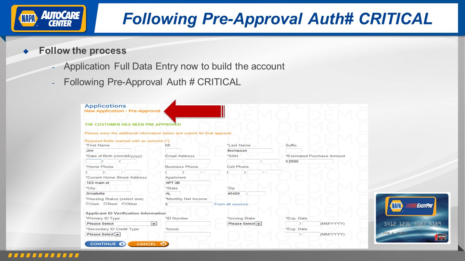 Following Pre-Approval Auth# CRITICAL Follow the process - Application Full Data Entry now to build the account - Following Pre-Approval Auth # CRITIC