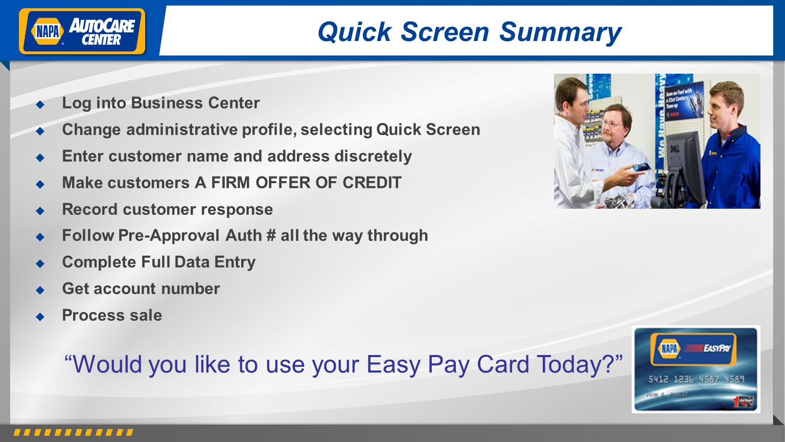 Quick Screen Summary Log into Business Center Change administrative profile, selecting Quick Screen Enter customer name and address discretely Make cu