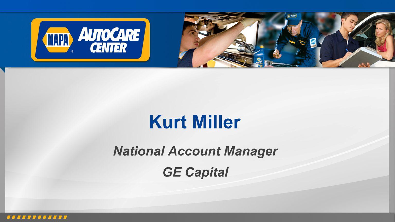 Kurt Miller National Account Manager GE Capital