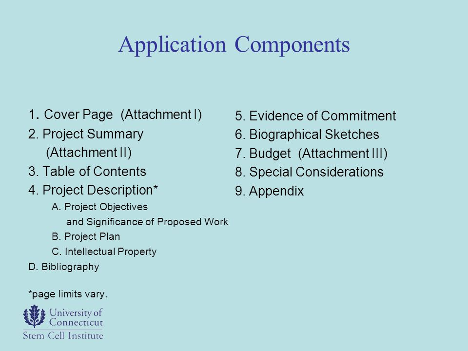 Application Components 1. Cover Page (Attachment I) 2. Project Summary (Attachment II) 3. Table of Contents 4. Project Description* A. Project Objecti