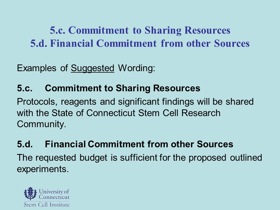 5.c. Commitment to Sharing Resources 5.d. Financial Commitment from other Sources Examples of Suggested Wording: 5.c. Commitment to Sharing Resources