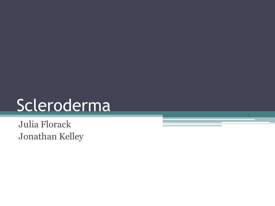 Scleroderma Julia Florack Jonathan Kelley