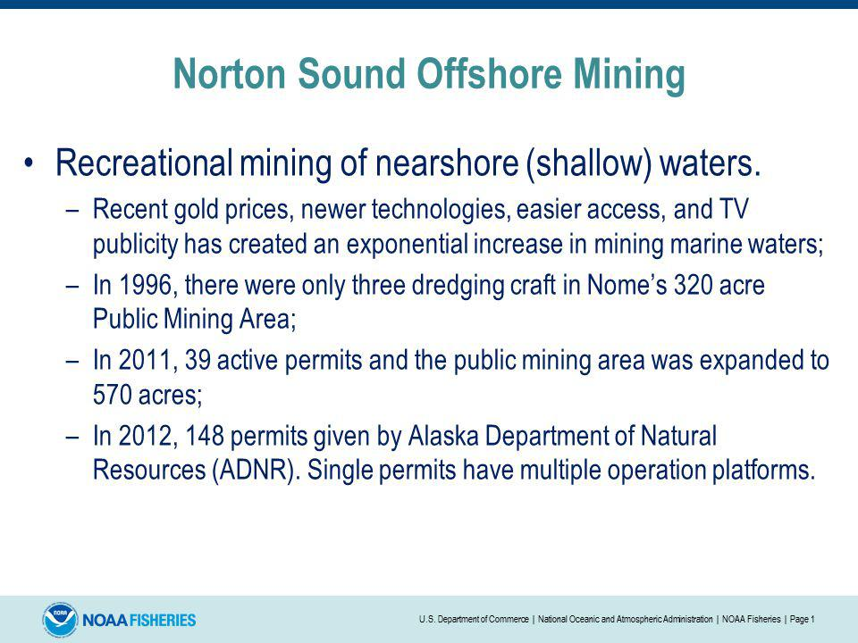Norton Sound Offshore Mining (continued) Large scale offshore mining.