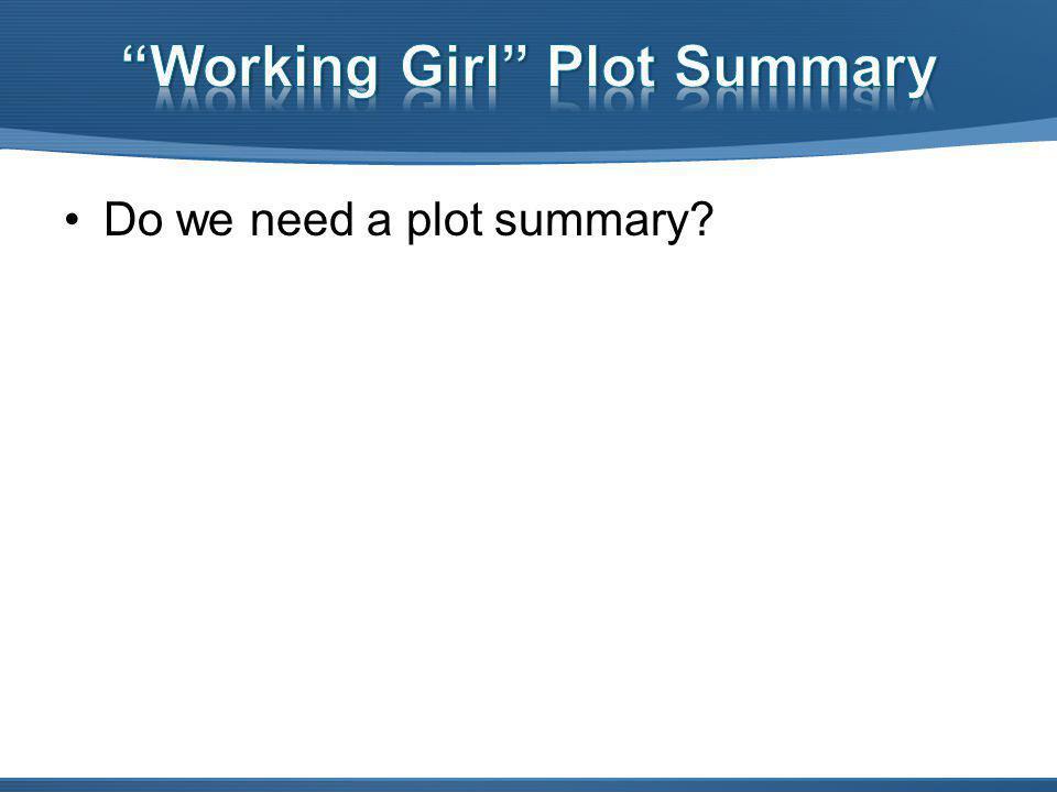 Do we need a plot summary?