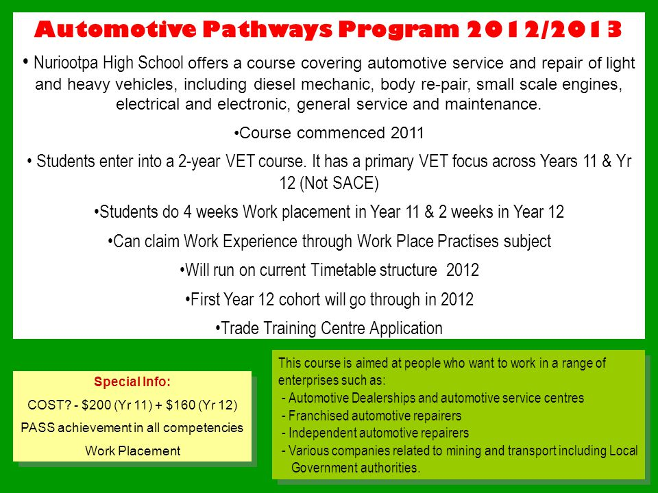 Automotive Pathways Program 2012/2013 Nuriootpa High School offers a course covering automotive service and repair of light and heavy vehicles, includ