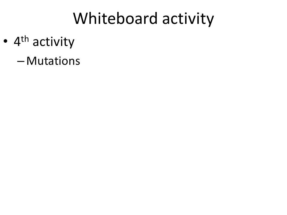Whiteboard activity 3 rd activity – Protein synthesis – Write this DNA sequence 3 – TACG-CGCA-GAACC-TATGC-CCAA-GAC-TTAAA – 5 -Write the complementary mRNA -Process the mRNA -Black segments – exonsRed – introns -Put on methylated 5 cap -Put on poly A tail -Write the mature mRNA transcript at the bottom of the whiteboard -Translate the mRNA by drawing the tRNAs bonded to the mRNA and writing the corresponding amino acid it brings