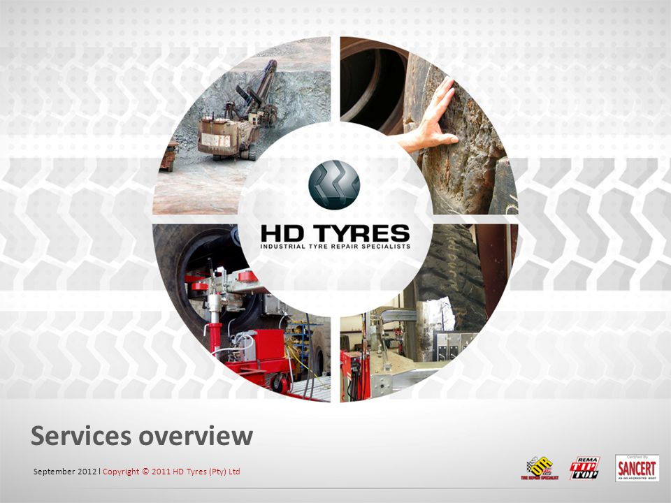 Services overview September 2012 l Copyright © 2011 HD Tyres (Pty) Ltd