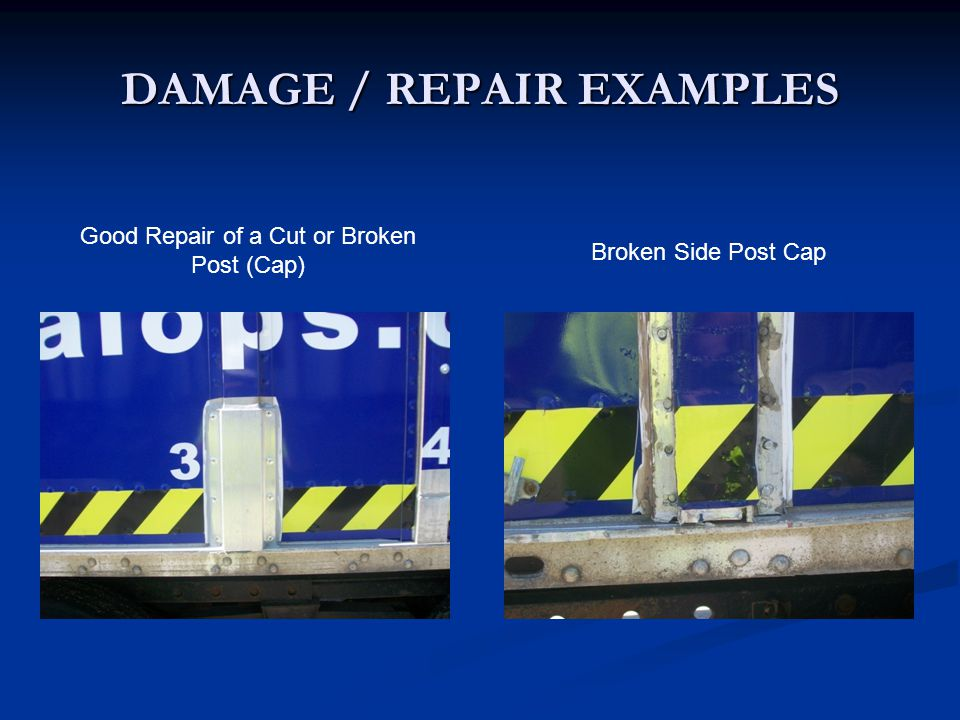 DAMAGE / REPAIR EXAMPLES Broken Side Post Cap Good Repair of a Cut or Broken Post (Cap)