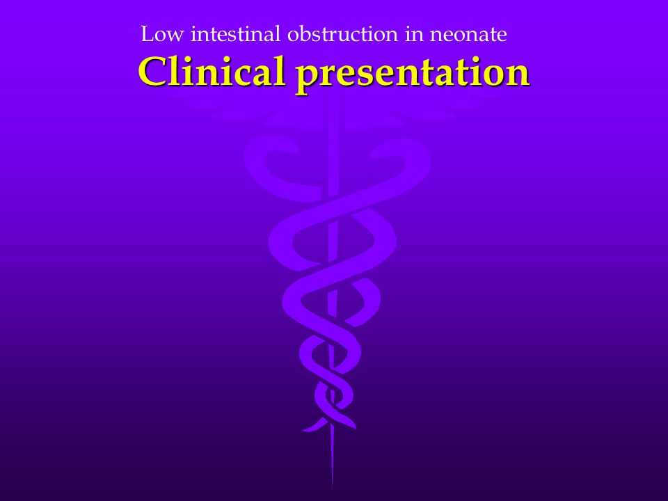 Clinical presentation Low intestinal obstruction in neonate