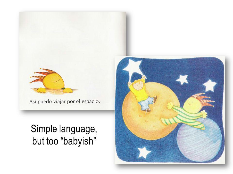 Simple language, but too babyish