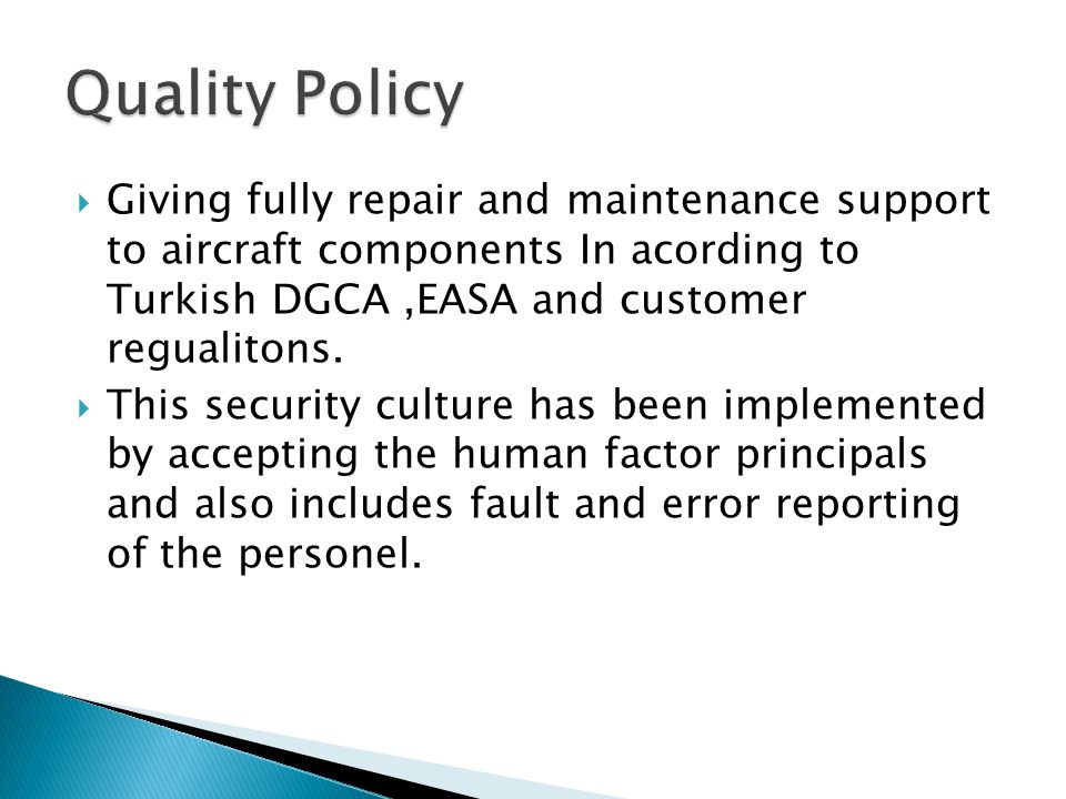 Giving fully repair and maintenance support to aircraft components In acording to Turkish DGCA,EASA and customer regualitons. This security culture ha