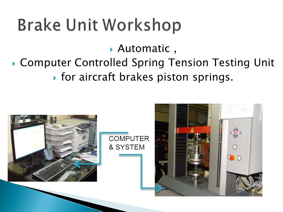 Automatic, Computer Controlled Spring Tension Testing Unit for aircraft brakes piston springs.