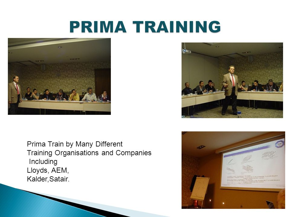 Prima Train by Many Different Training Organisations and Companies Including Lloyds, AEM, Kalder,Satair.