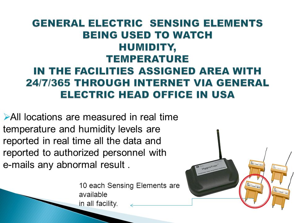 All locations are measured in real time temperature and humidity levels are reported in real time all the data and reported to authorized personnel with e-mails any abnormal result.