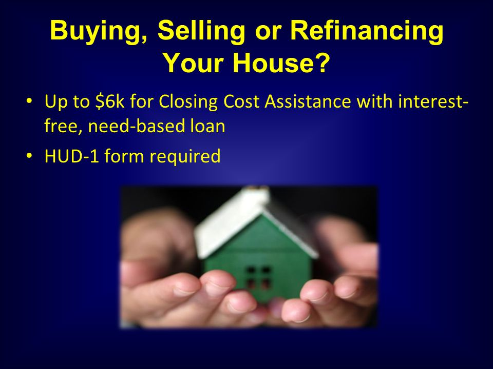 Buying, Selling or Refinancing Your House.