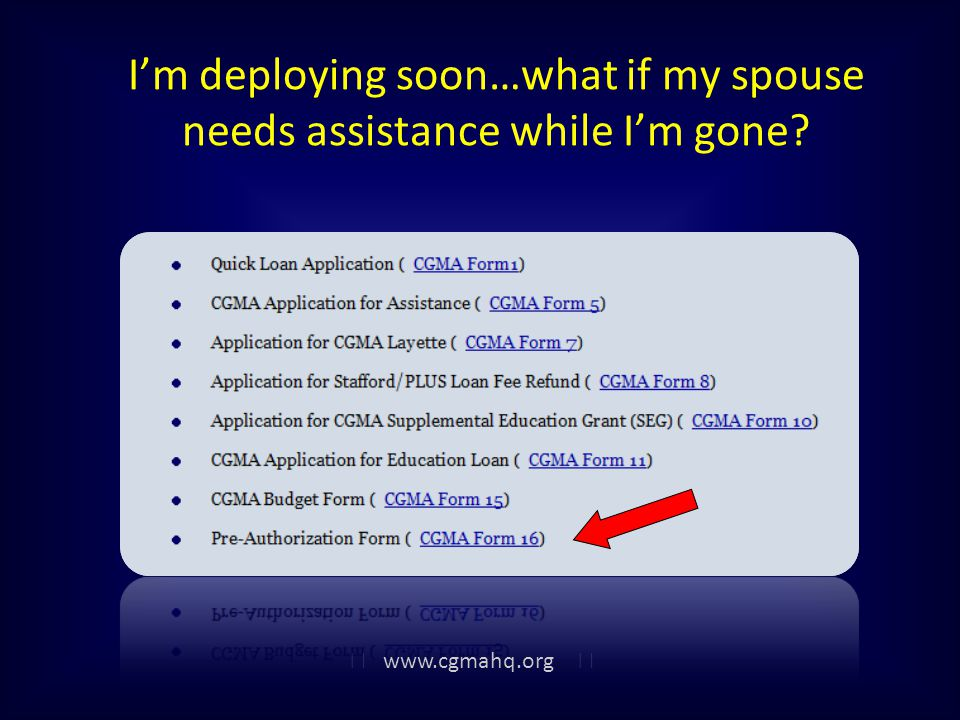 Im deploying soon…what if my spouse needs assistance while Im gone? www.cgmahq.org