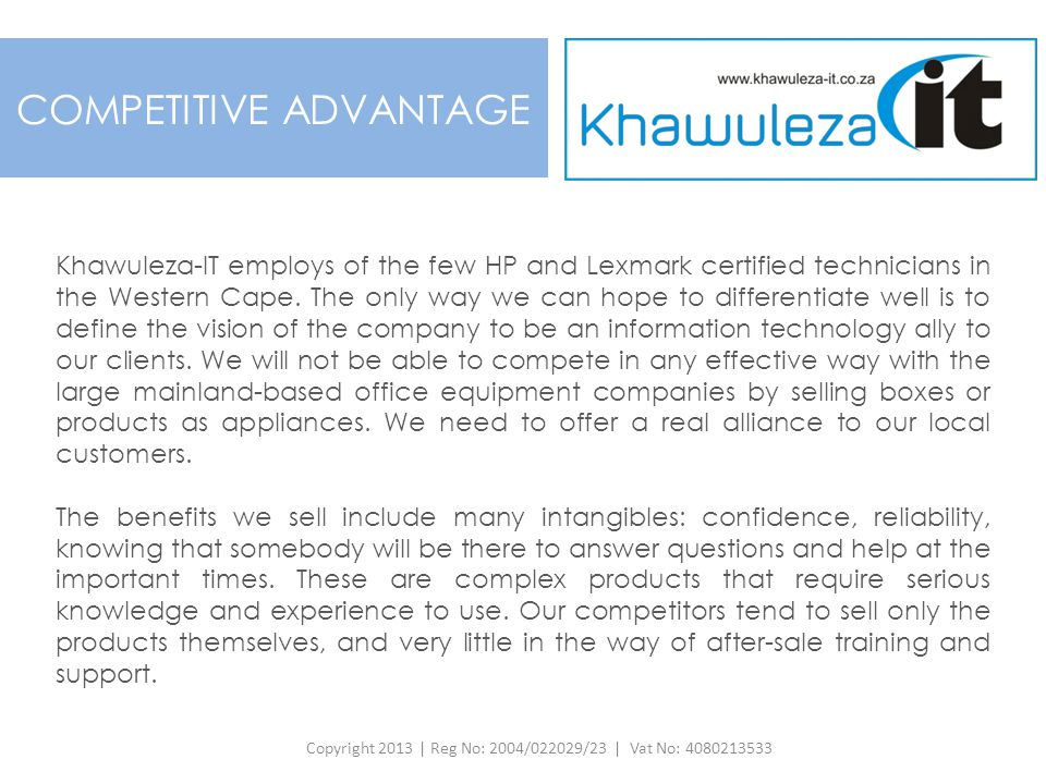 Khawuleza-IT employs of the few HP and Lexmark certified technicians in the Western Cape. The only way we can hope to differentiate well is to define