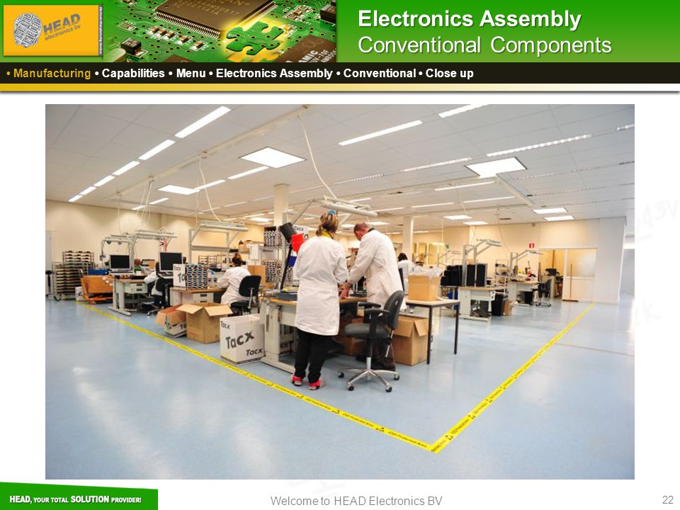 Welcome to HEAD Electronics BV 22 Electronics Assembly Conventional Components Manufacturing Capabilities Menu Electronics Assembly Conventional Close