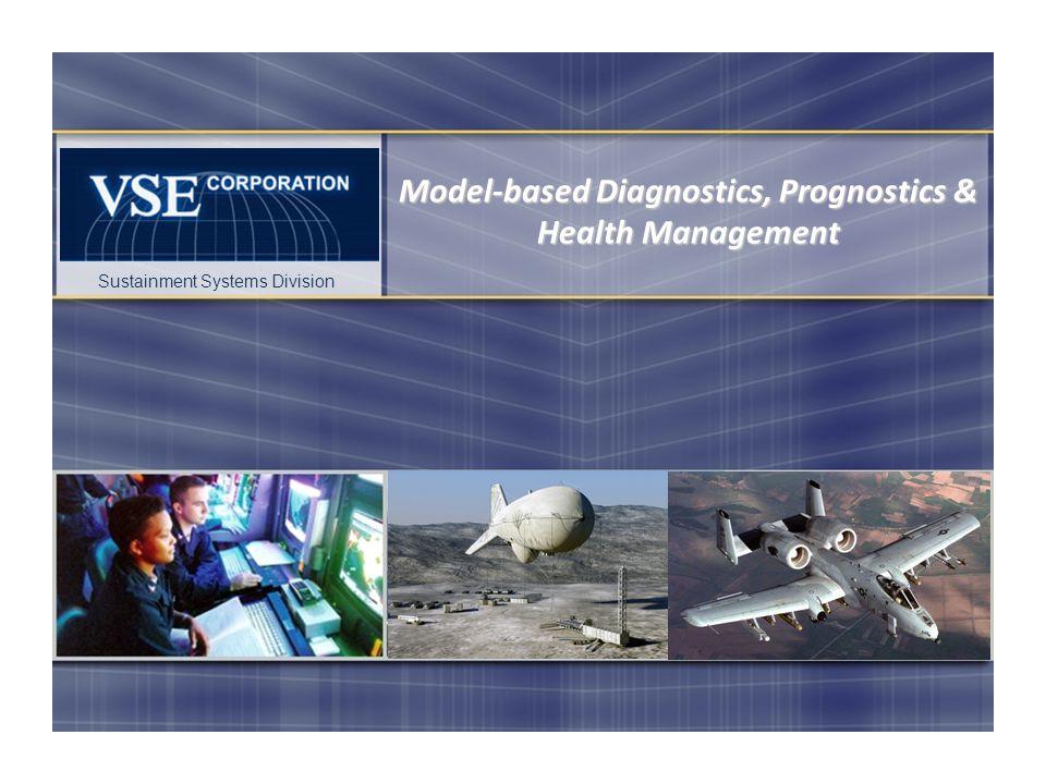 Sustainment Systems Division Model-based Diagnostics, Prognostics & Health Management