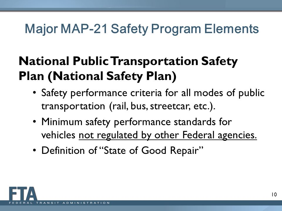 10 National Public Transportation Safety Plan (National Safety Plan) Safety performance criteria for all modes of public transportation (rail, bus, st