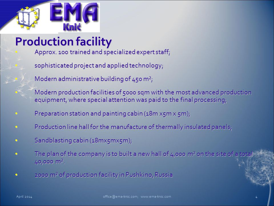 Production facility Approx. 100 trained and specialized expert staff; Approx. 100 trained and specialized expert staff; sophisticated project and appl