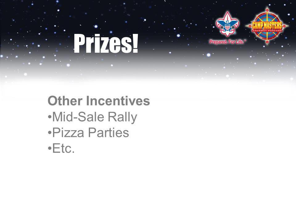 Prizes! Other Incentives Mid-Sale Rally Pizza Parties Etc.