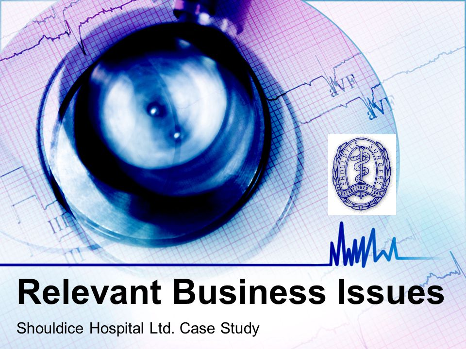 Relevant Business Issues Shouldice Hospital Ltd. Case Study