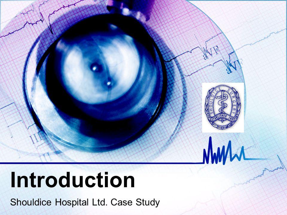Introduction Shouldice Hospital Ltd. Case Study