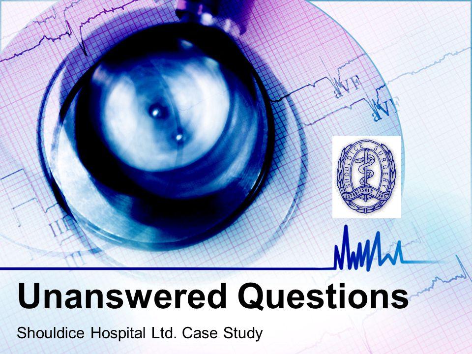 Unanswered Questions Shouldice Hospital Ltd. Case Study