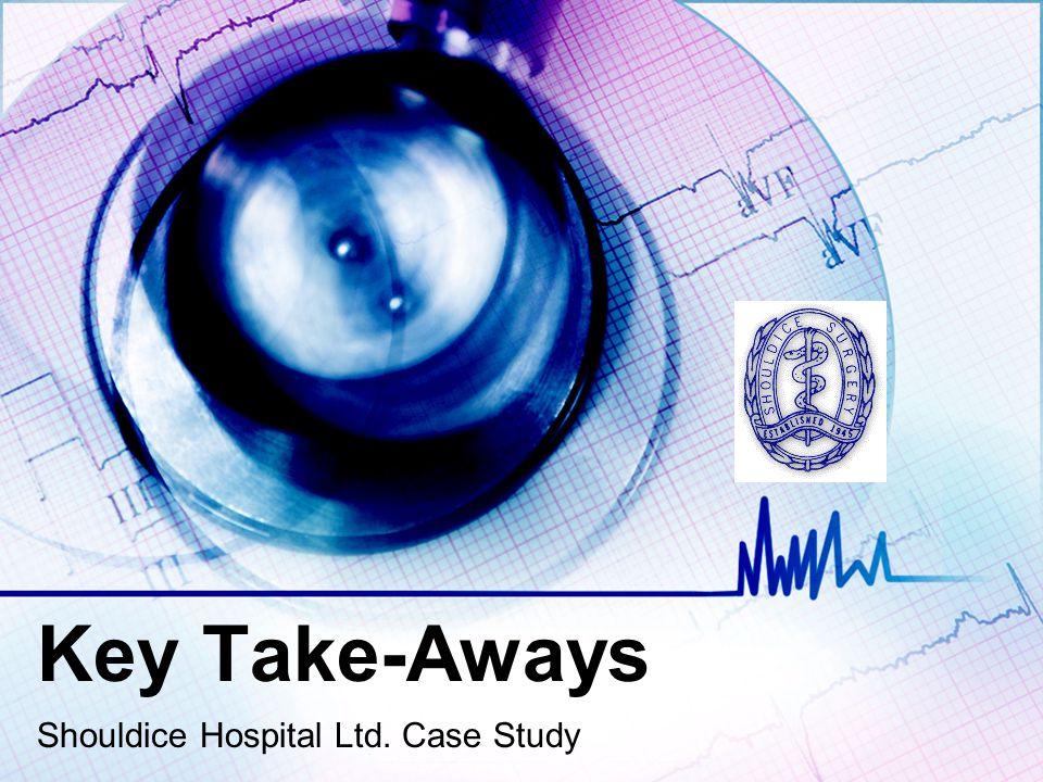 Key Take-Aways Shouldice Hospital Ltd. Case Study