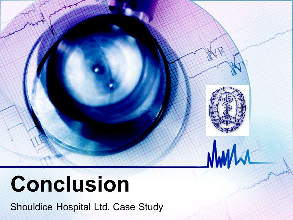 Conclusion Shouldice Hospital Ltd. Case Study