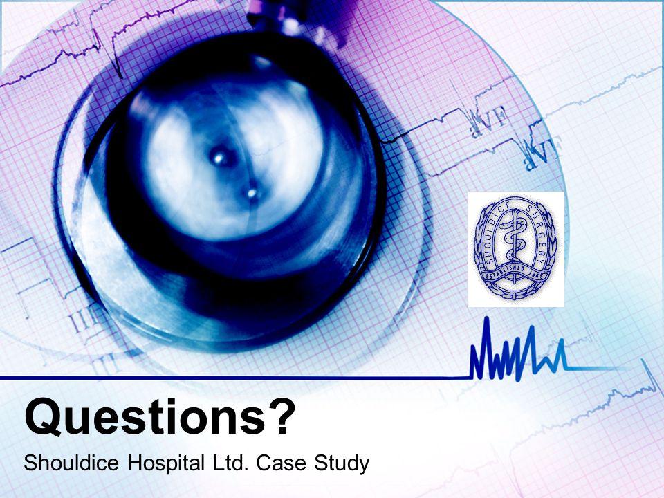 Questions? Shouldice Hospital Ltd. Case Study