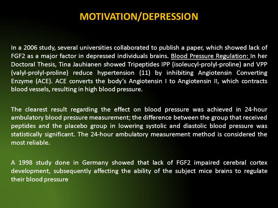 MOTIVATION/DEPRESSION In a 2006 study, several universities collaborated to publish a paper, which showed lack of FGF2 as a major factor in depressed