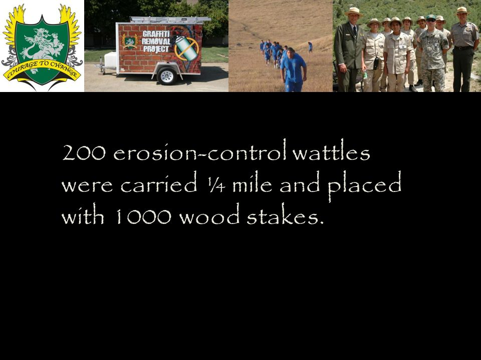 200 erosion-control wattles were carried ¼ mile and placed with 1000 wood stakes.
