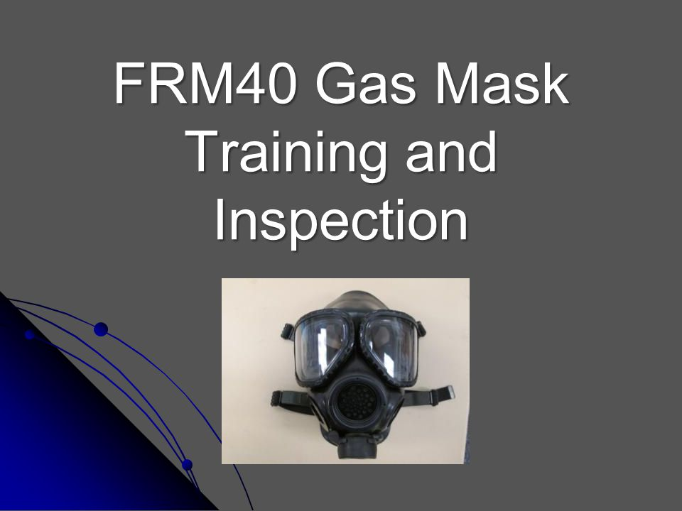 FRM40 Gas Mask Training and Inspection