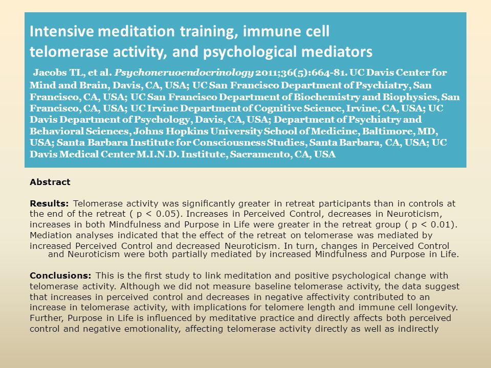 Intensive meditation training, immune cell telomerase activity, and psychological mediators Jacobs TL, et al.