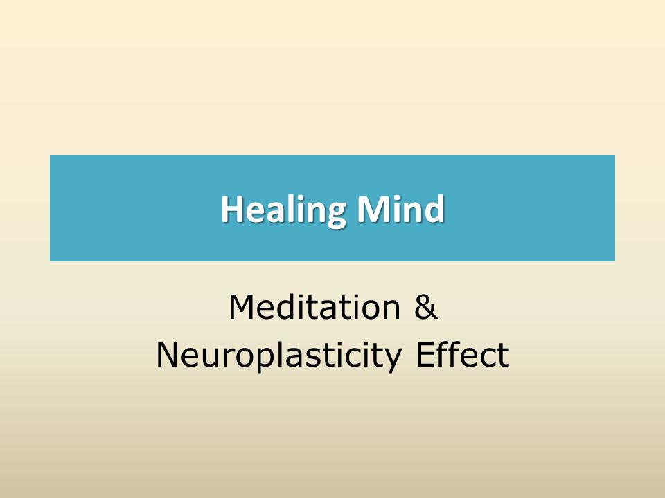 Healing Mind Meditation & Neuroplasticity Effect